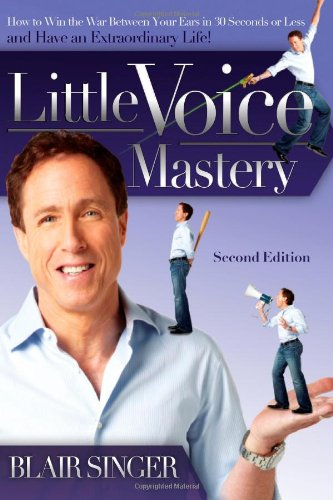 9781590792155: Little Voice Mastery: How to Win the War Between Your Ears in 30 Seconds or Less and Have an Extraordinary Life!