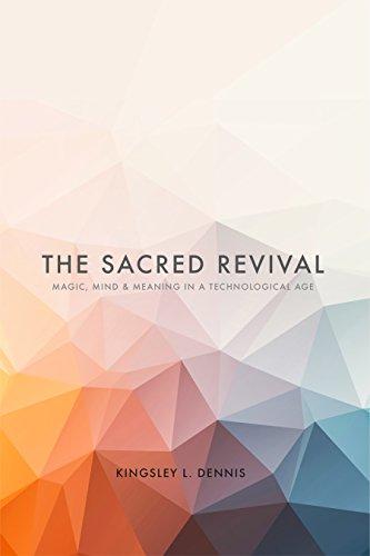 Imagen de archivo de The Sacred Revival: Magic, Mind & Meaning in a Technological Age a la venta por Big Star Books