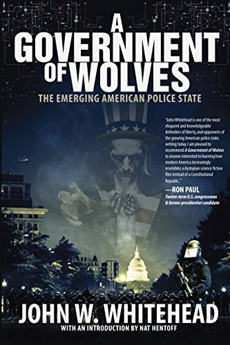 9781590794661: A Government of Wolves: The Emerging American Police State
