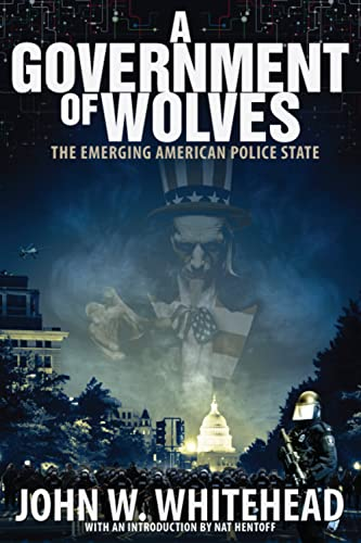 9781590799758: A Government of Wolves: The Emerging American Police State