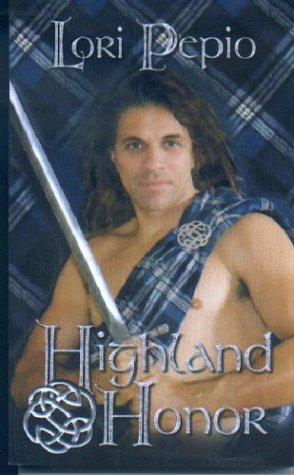 Highland Honor: Pepio, Lori