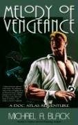Melody of Vengeance ***SIGNED***: Michael A. Black