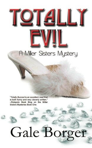 Totally Evil (A Miller Sisters Mystery) (Volume 3): Borger, Gale