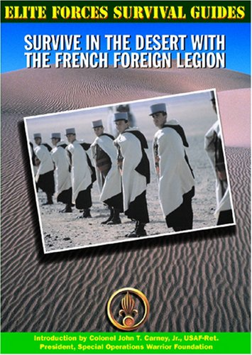 9781590840016: Survive in the Desert With the French Foreign Legion (Elite Forces Survival Guides)