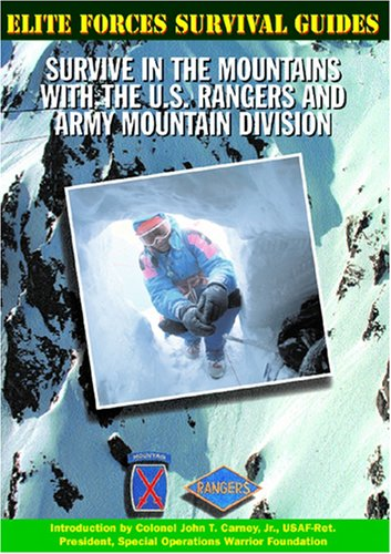 Survive in the Mountains with the U.S. Rangers and Army Mountain Division (Elite Forces Survival Guides) (1590840038) by Chris McNab