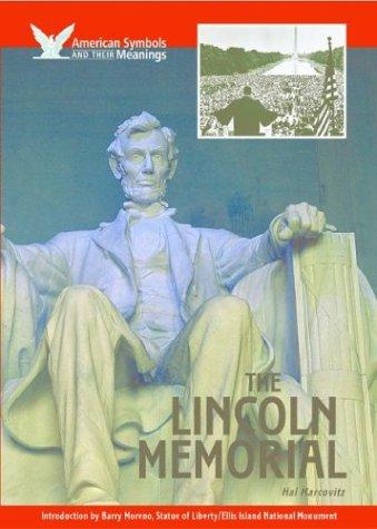 The Lincoln Memorial (American Symbols & Their: Marcovitz, Hal