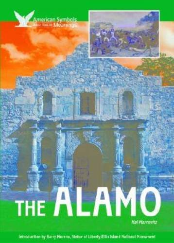 The Alamo (American Symbols & Their Meanings): Marcovitz, Hal