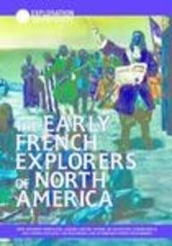 9781590840443: The Early French Explorers of North America: How Giovanni Verazano, Jacques Cartier, Samuel De Champlain, Etienne Brule, and Others Explored the ... French Settlements (Exploration & Discovery)