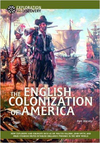 The English Colonization of America: How Explorers: Harvey, Dan