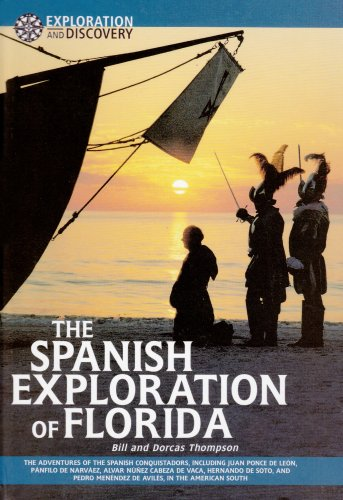 The Spanish Exploration of Florida (Exploration and Discovery): Thompson, Bill, Thompson, Dorcas, ...