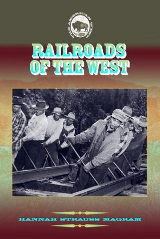 9781590840733: Railroads of the West (The American West)