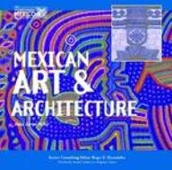 9781590840818: Mexican Art and Architecture (Mexico: Our Southern Neighbor)