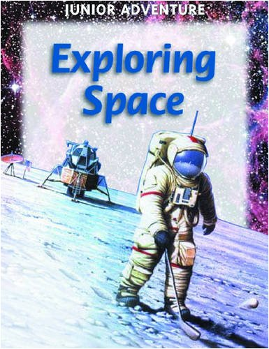 Exploring Space (Junior Adventures)
