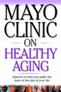 9781590842249: Healthy Aging (Mayo Clinic on Health)
