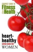 9781590842553: Heart-Healthy Eating Guide for Women (Compact Guide to Fitness & Health)
