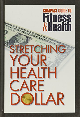 9781590842591: Stretching Your Health Care Dollar (Mayo Clinic Compact Guides to Health)