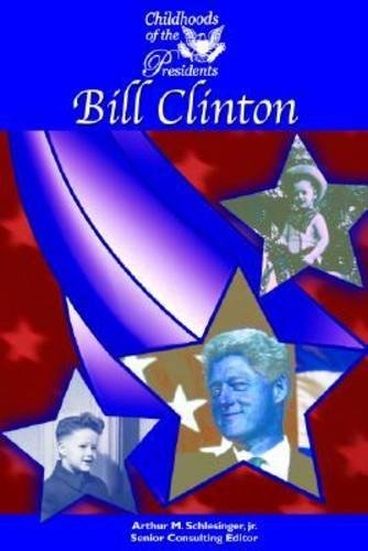 9781590842737: Bill Clinton (Childhoods of the Presidents)