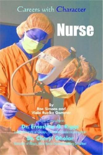 Nurse (Careers With Character): Simons, Rae, Riggs, Ernestine G., Gholar, Cheryl