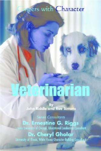 Veterinarian (Careers With Character): Riddle, John, Riggs,