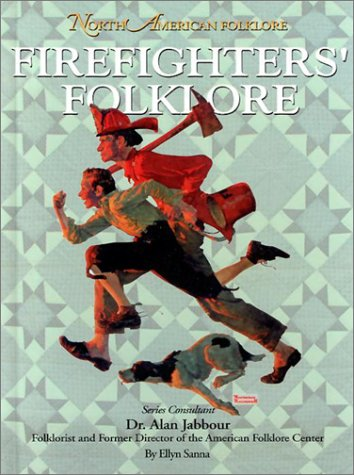Firefighters' Folklore (North American Folklore): Ellyn Sanna