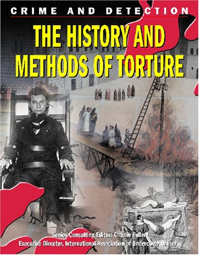 The History and Methods of Torture (Crime: Innes, Brian