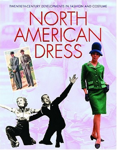 9781590844250: North American Dress (Twentieth-Century Developments in Fashion and Costume)