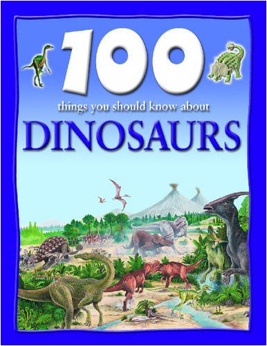 9781590844489: 100 Things You Should Know About Dinosaurs