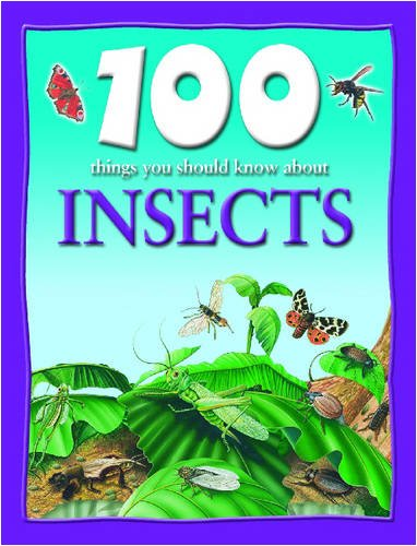 9781590844496: Insects & Spiders (100 Things You Should Know About...)