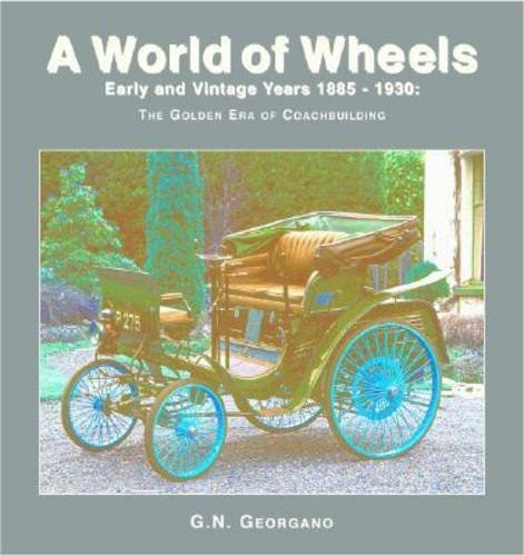 Early and Vintage Cars 1886-1930 (A World of Wheels Series): G. N. Georgano