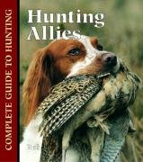 9781590845028: Hunting Allies (Complete Guide to Hunting)