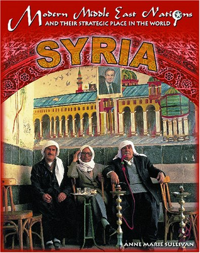 9781590845066: Syria (Modern Middle East Nations and Their Strategic Place in the)