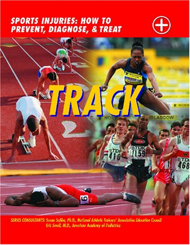 9781590846384: Track (Sports Injuries: How to Prevent, Diagnose & Treat)
