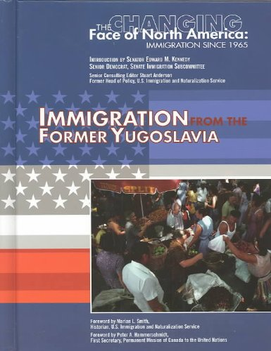 9781590846902: Immigration from the Former Yugoslavia (Changing Face of North America)