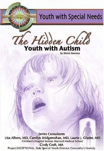 9781590847367: The Hidden Child: Youth With Autism (Youth With Special Needs)