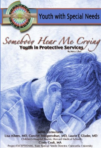 9781590847398: Somebody Hear Me Crying: Youth in Protective Services: Youth with Special Needs