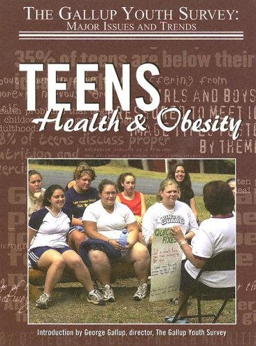 9781590848722: Teens Health & Obesity (Gallup Youth Survey: Major Issues and Trends)
