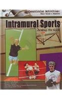 9781590848937: Intramural Sports: Joining the Team (Cocurricular Activities: Their Values and Benefits)