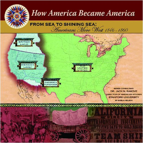 9781590849071: From Sea To Shining Sea: Americans Move West 1846-1860 (How America Became America)