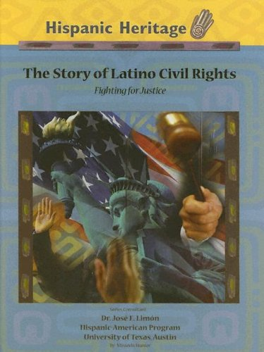 The Story Of Latino Civil Rights: Fighting For Justice (Hispanic Heritage): Hunter, Miranda