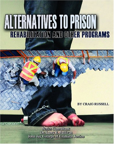 9781590849910: Alternatives to Prison: Rehabilitation and Other Programs (Incarceration Issues: Punishment, Reform, and Rehabilitation)