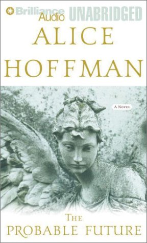 The Probable Future: Hoffman, Alice