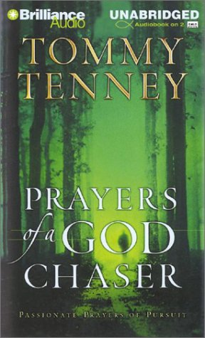 Prayers of a God Chaser: Passionate Prayers of Pursuit (1590866800) by Tommy Tenney
