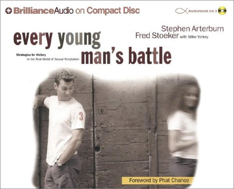 9781590866924: Every Young Man's Battle: Strategies for Victory in the Real World of Sexual Temptation (Every Man)