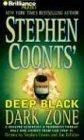Stephen Coonts' Deep Black Dark Zone: Coonts, Stephen;Defelice, Jim