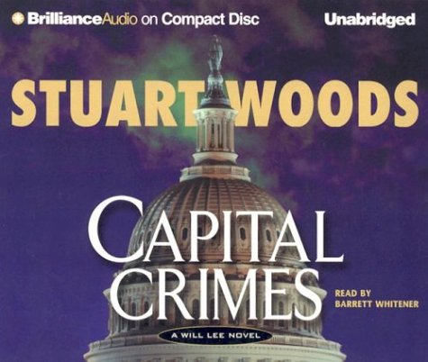 Capital Crimes: A Will Lee Novel (Will Lee Series): Stuart Woods