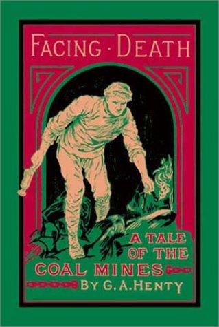 Facing Death: G. A. Henty