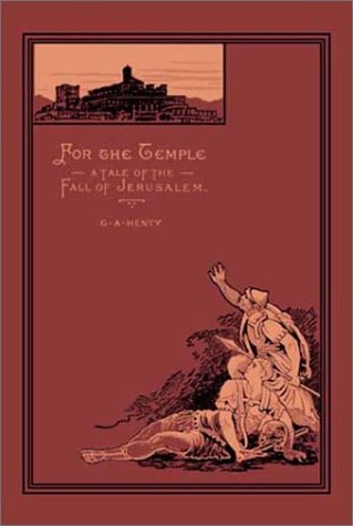 For the Temple: G. A. Henty