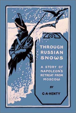 Through Russian Snows (1590871529) by Henty, G. A.