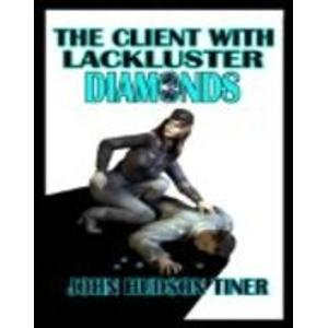 9781590887868: The Client with the Lackluster Diamonds