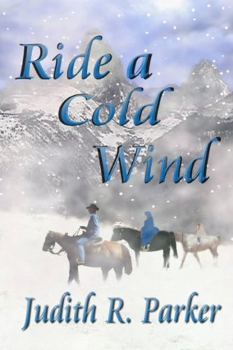 Ride a Cold Wind: Judith R. Parker